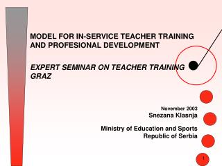 MODEL FOR IN-SERVICE TEACHER TRAINING AND PROFESIONAL DEVELOPMENT   EXPERT SEMINAR ON TEACHER TRAINING GRAZ    November