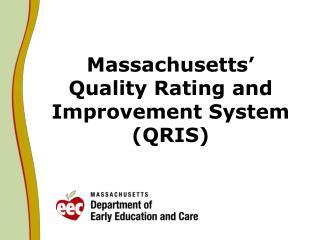 Massachusetts  Quality Rating and Improvement System QRIS