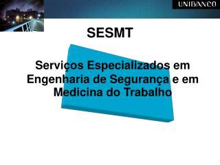 Servi os Especializados em Engenharia de Seguran a e em Medicina do Trabalho