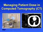 Managing Patient Dose in Computed Tomography CT