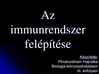 Az immunrendszer fel p t se