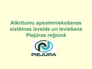 Atkritumu apsaimnieko anas sistemas izveide un ievie ana Piejuras regiona