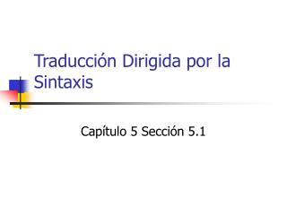 Traducci n Dirigida por la Sintaxis