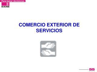 COMERCIO EXTERIOR DE SERVICIOS