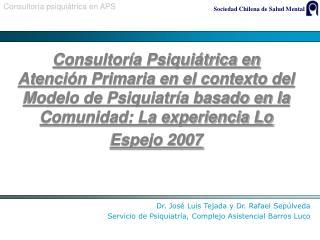 Consultor a Psiqui trica en Atenci n Primaria en el contexto del Modelo de Psiquiatr a basado en la Comunidad: La experi