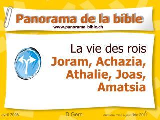La vie des rois  Joram, Achazia, Athalie, Joas,  Amatsia