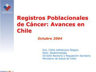 Registros Poblacionales de C ncer: Avances en Chile