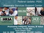 Federal Update: PSSC  Pharmacy Services Support Center