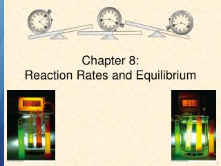 Chapter 8: Reaction Rates and Equilibrium