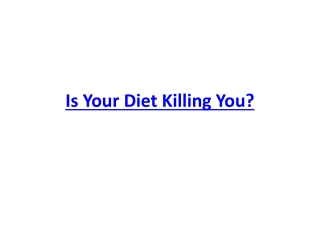 Is Your Diet Killing You