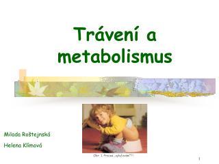 Tr ven  a metabolismus