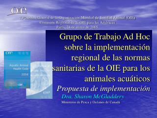 Grupo de Trabajo Ad Hoc  sobre la implementaci n regional de las normas sanitarias de la OIE para los animales acu ticos