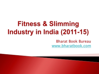 Fitness & Slimming Industry in India (2011-15)
