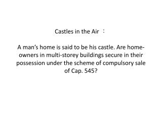 Castles in the Air :  A man s home is said to be his castle. Are home-owners in multi-storey buildings secure in their p