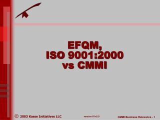 EFQM,  ISO 9001:2000  vs CMMI