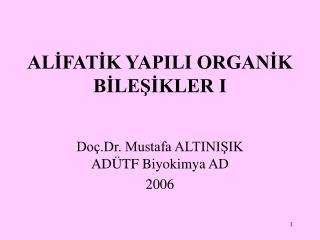 ALIFATIK YAPILI ORGANIK BILESIKLER I