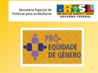 Programa Pr -Eq idade de G nero Oportunidades Iguais e Respeito as Diferen as