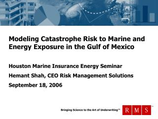 Modeling Catastrophe Risk to Marine and Energy Exposure in the Gulf of Mexico