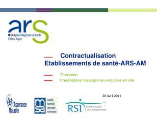 Contractualisation Etablissements de sant -ARS-AM
