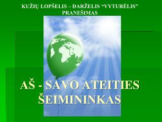 A  - SAVO ATEITIES  EIMININKAS