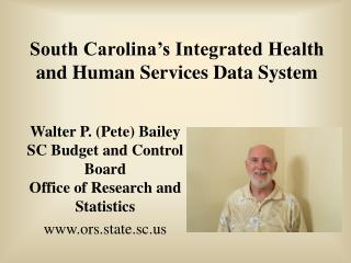 South Carolina s Integrated Health and Human Services Data System