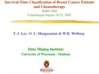 Survival-Time Classification of Breast Cancer Patients  and Chemotherapy ISMP-2003 Copenhagen August 18-22, 2003