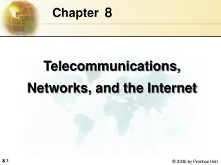 Telecommunications, Networks, and the Internet