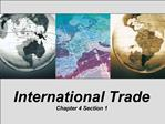 International Trade Chapter 4 Section 1