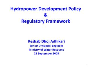 Hydropower Development Policy  Regulatory Framework