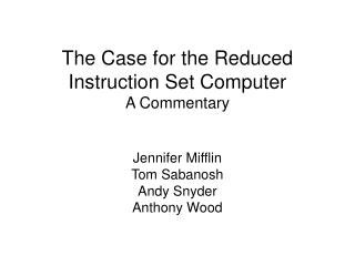 The Case for the Reduced Instruction Set Computer A Commentary