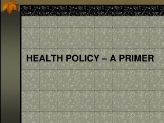A Health Care Reform Primer