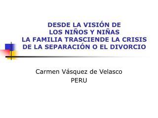 DESDE LA VISI N DE  LOS NI OS Y NI AS LA FAMILIA TRASCIENDE LA CRISIS DE LA SEPARACI N O EL DIVORCIO