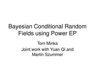Bayesian Conditional Random Fields using Power EP