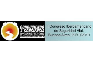 II Congreso Iberoamericano de Seguridad Vial. Buenos Aires, 20