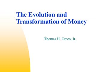 The Evolution and Transformation of Money