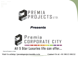 Premia Corporate City Noida:Premia Projects Noida:9811500132