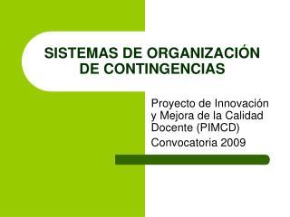 SISTEMAS DE ORGANIZACI N DE CONTINGENCIAS