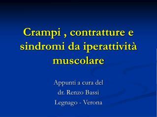 Crampi , contratture e sindromi da iperattivit  muscolare