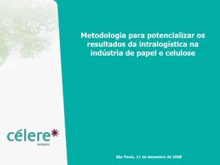 Metodologia para potencializar os resultados da intralog stica na ind stria de papel e celulose