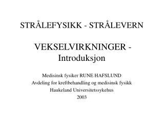 STR LEFYSIKK - STR LEVERN   VEKSELVIRKNINGER - Introduksjon