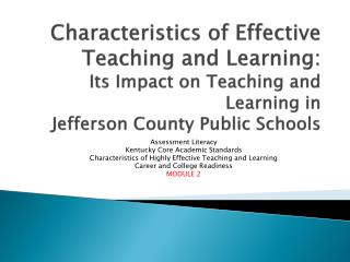 Characteristics of Effective Teaching and Learning:  Its Impact on Teaching and Learning in Jefferson County Public Scho