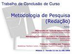 Metodologia de Pesquisa Reda  o  Fontes:   Monografia no curso de Administra  o  Claudia Rosa Acevedo e Jouliana Jordan