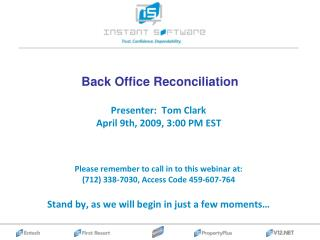 Presenter:  Tom Clark April 9th, 2009, 3:00 PM EST    Please remember to call in to this webinar at: 712 338-7030, Acces