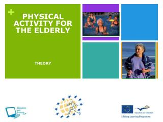 PHYSICAL ACTIVITY FOR THE ELDERLY   THEORY