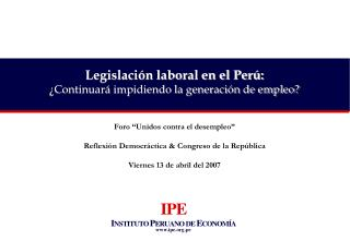 Foro  Unidos contra el desempleo   Reflexi n Democr ctica  Congreso de la Rep blica  Viernes 13 de abril del 2007