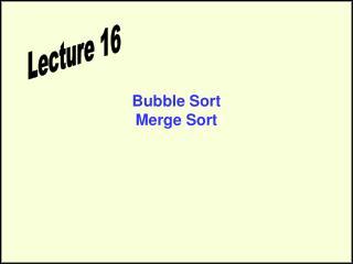 Bubble Sort Merge Sort