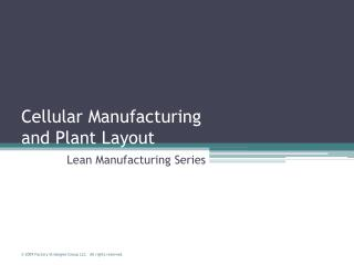 Cellular Manufacturing and Plant Layout