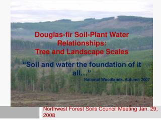 Douglas-fir Soil-Plant Water Relationships:   Tree and Landscape Scales