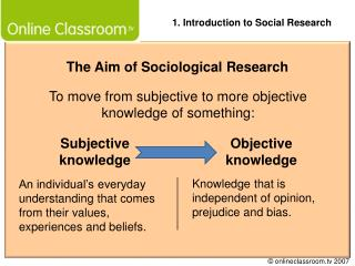 To move from subjective to more objective  knowledge of something: