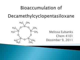 Bioaccumulation of Decamethylcyclopentasiloxane